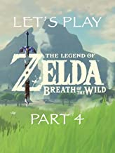 Let's Play The Legend of Zelda Breath of the Wild Part 4