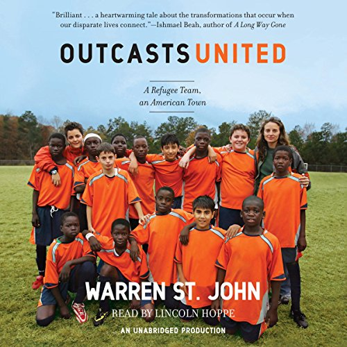 Outcasts United                   By:                                                                                                                                 Warren St. John                               Narrated by:                                                                                                                                 Lincoln Hoppe                      Length: 13 hrs and 1 min     145 ratings     Overall 4.0
