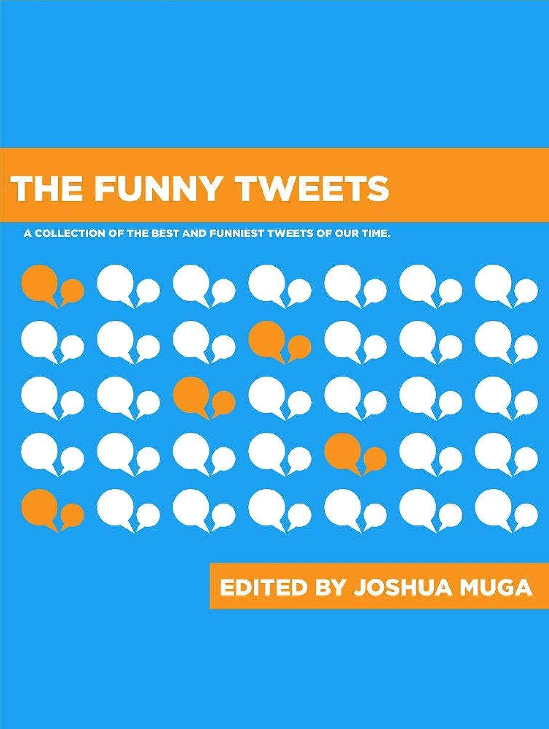 フラッシュのように素早く行動住居THE FUNNY TWEETS: A collection of the best and funniest tweets of our time. (English Edition)