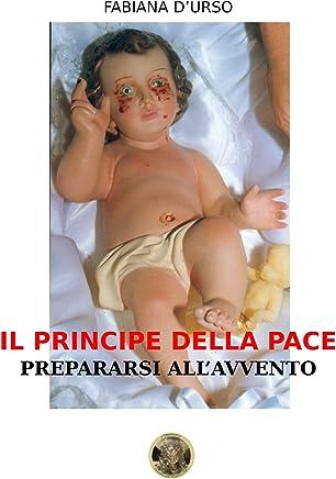 Il principe della pace: Prepararsi allAvvento (Nuvoledorate Vol. 5)