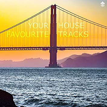 Your Favourite House Tracks