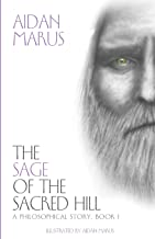 The Sage of the Sacred Hill: A Philosophical Story, Book I
