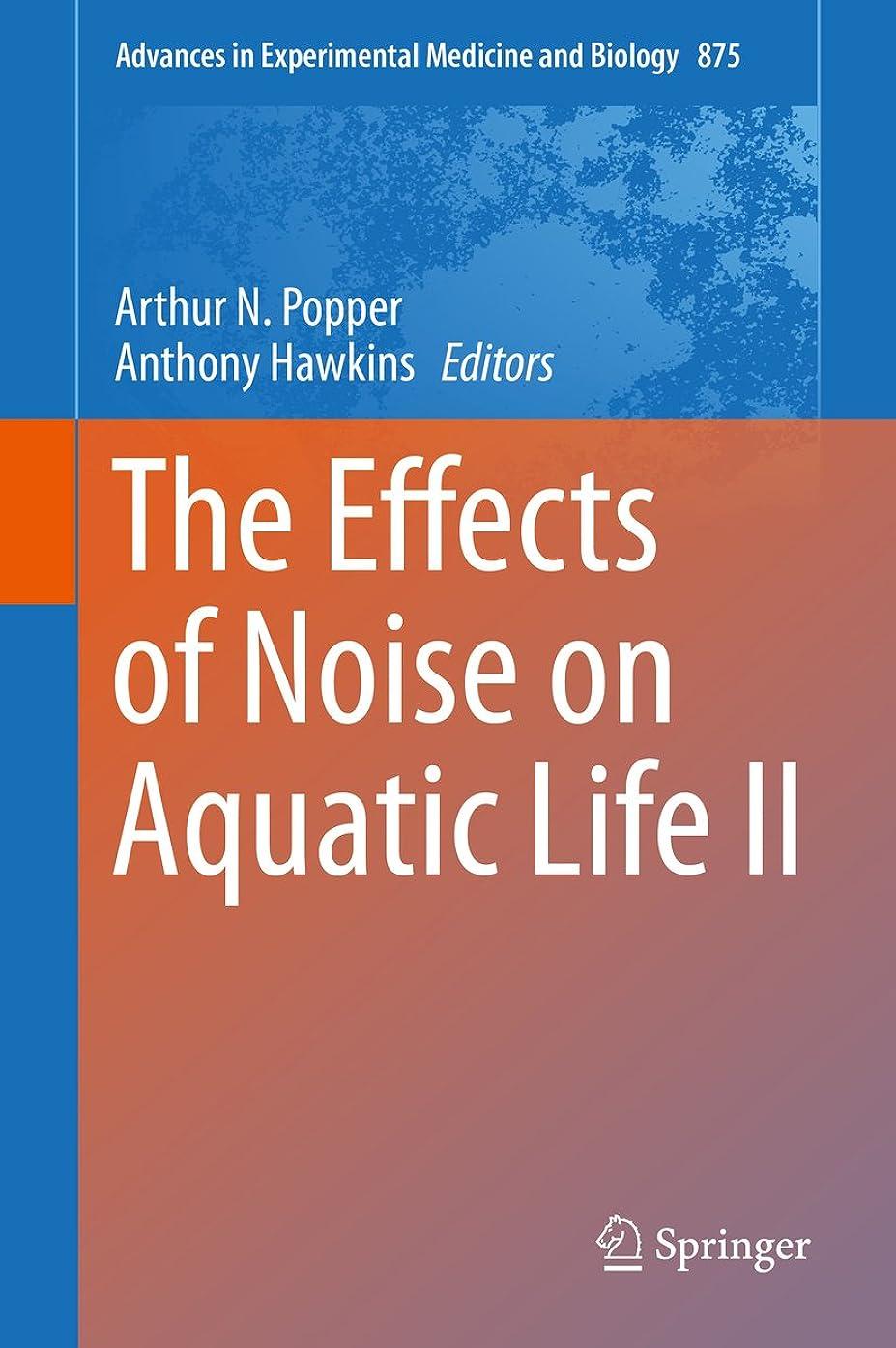 降雨商標だますThe Effects of Noise on Aquatic Life II (Advances in Experimental Medicine and Biology Book 875) (English Edition)