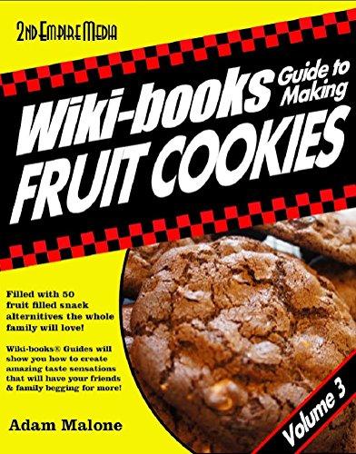 WIKI-BOOKS® Guide To MAKING FRUIT COOKIES - VOLUME 3 Fruit...