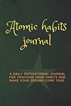 ATOMIC HABITS JOURNAL: Daily motivational habits tracker to help you fulfill your dreams.