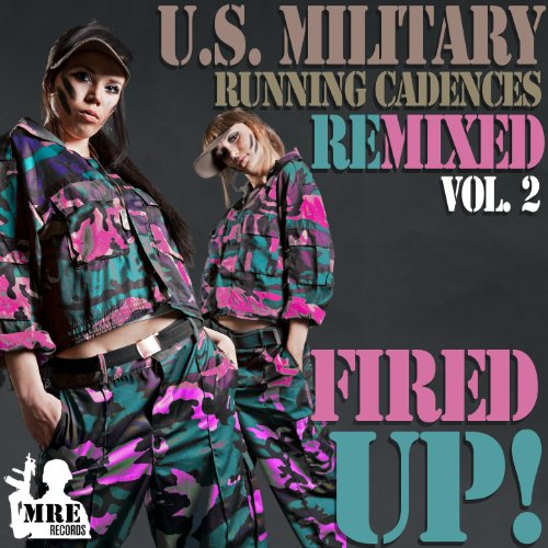 U.S. Military Running Cadences Remixed, Vol. 2, Fired Up!