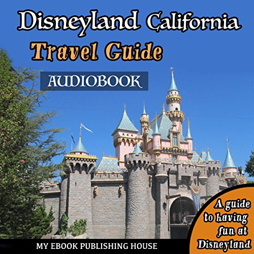 Disneyland California Travel Guide audiobook cover art