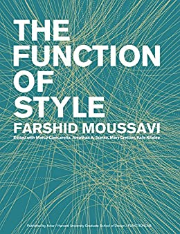 The Function of Style (English Edition) par [Farshid Moussavi]