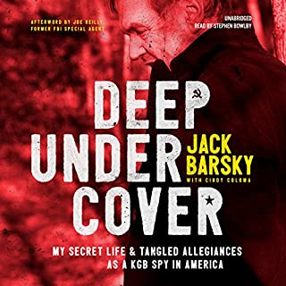 Deep Undercover     My Secret Life and Tangled Allegiances as a KGB Spy in America              Auteur(s):                                                                                                                                 Jack Barsky,                                                                                        Cindy Coloma                               Narrateur(s):                                                                                                                                 Stephen Bowlby                      Durée: 10 h et 52 min     32 évaluations     Au global 4,3