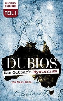 DUBIOS: Das Outback-Mysterium (Australien-Trilogie 1) (German Edition) by [Klaus Kilian]