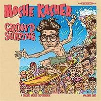 Moshe Kasher: Crowd Surfing Vol. 1