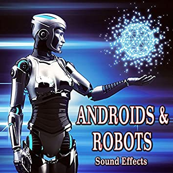 Androids and Robots Sound Effects