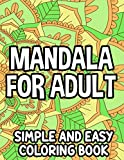 Mandala For Adult Simple And Easy Coloring Book: Relaxing And Calming Patterns And Designs, Coloring Pages With Easy Mandalas
