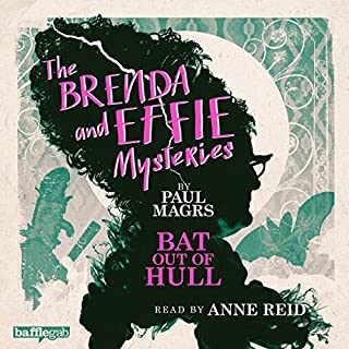 The Brenda and Effie Mysteries: Bat Out of Hull                   By:                                                                                                                                 Paul Magrs                               Narrated by:                                                                                                                                 Anne Reid                      Length: 1 hr and 19 mins     13 ratings     Overall 4.8