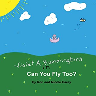 Violet A. Hummingbird in Can You Fly Too?: Amazon.es: Carey ...