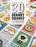 3D Granny Squares: 100 crochet patterns for pop-up...