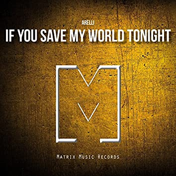 If You Save My World Tonight