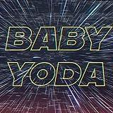 Baby Yoda Song [Explicit]