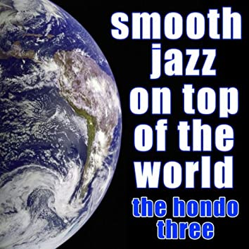 Smooth Jazz On Top of the World