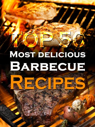Top 50 Most Delicious Barbecue Recipes [BBQ Recipes - Grilling Cookbook - Barbeque Recipes] (Recipe Top 50's 14)