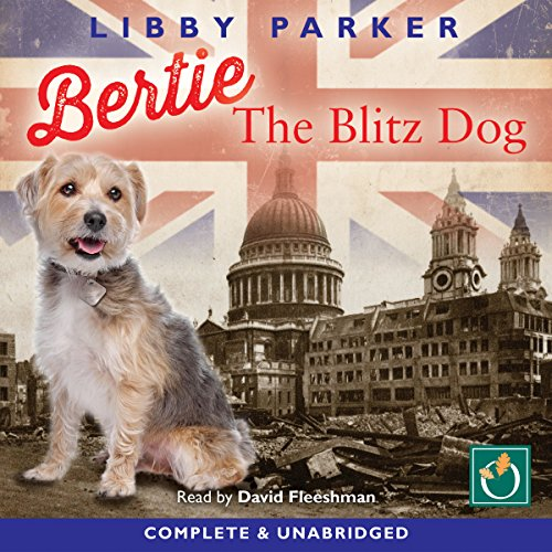 Bertie the Blitz Dog cover art