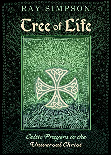 Tree of Life: Celtic Prayers to the Universal Christ