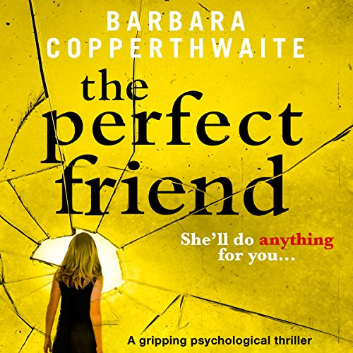 The Perfect Friend     A Gripping Psychological Thriller              De :                                                                                                                                 Barbara Copperthwaite                               Lu par :                                                                                                                                 Katie Villa                      Durée : 9 h et 1 min     Pas de notations     Global 0,0