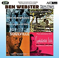 3 Classic Albums Plus - Ben Webster: Blue Saxophones / Soulville / Soul of Ben by Ben Webster (2011-10-25)