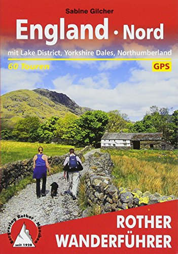 England - Nord: mit Lake District, Yorkshire Dales, Northumberland. 60 Touren. Mit GPS-Tracks (Rother Wanderführer)