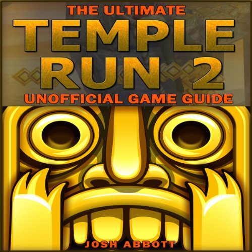 The Ultimate Temple Run 2 Unofficial Players Game Guide audiobook cover art
