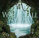 安眠や浄化作用に効く7つの神聖な滝音 ~ ウォーターフォール・デトックス