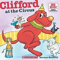 Clifford at the Circus (Clifford's Big Ideas)