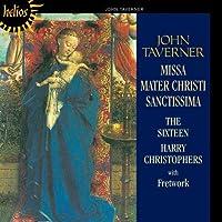 John Taverner: Missa Mater Christi Sanctissima (2000-05-09)
