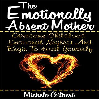 The Emotionally Absent Mother     Overcome Childhood Emotional Neglect and Begin to Heal Yourself               By:                                                                                                                                 Michele Gilbert                               Narrated by:                                                                                                                                 Dora Gaunt                      Length: 41 mins     49 ratings     Overall 3.8