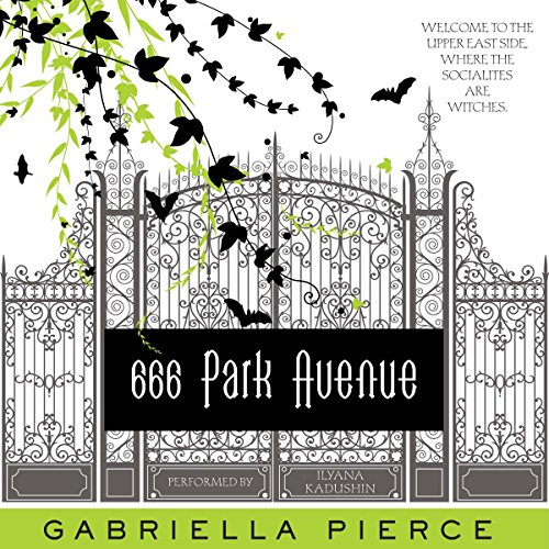 666 Park Avenue                   By:                                                                                                                                 Gabriella Pierce                               Narrated by:                                                                                                                                 Ilyana Kadushin                      Length: 9 hrs and 23 mins     140 ratings     Overall 3.5
