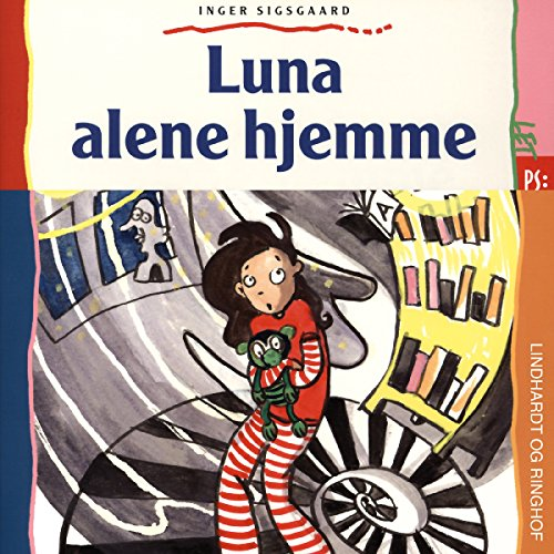 Luna alene hjemme                   By:                                                                                                                                 Inger Sigsgaard                               Narrated by:                                                                                                                                 Dianna Vangsaa                      Length: 15 mins     Not rated yet     Overall 0.0