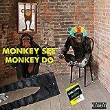 Monkey SEE Monkey DOO [Explicit]