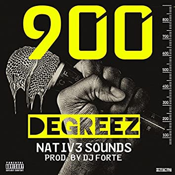 900 Degreez