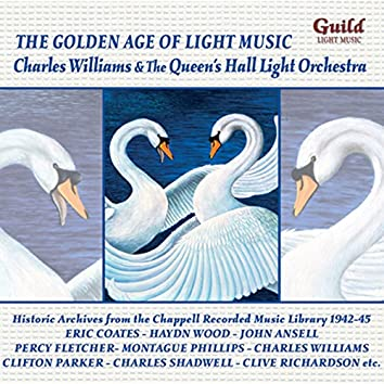 The Golden Age of Light Music: Charles Williams & The Queen's Hall Light Orchestra
