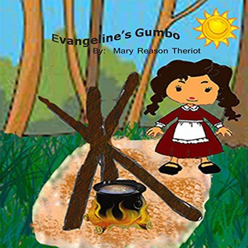 Evangeline's Gumbo                   By:                                                                                                                                 Mary Reason Theriot                               Narrated by:                                                                                                                                 Rozanne Devine                      Length: 3 mins     Not rated yet     Overall 0.0