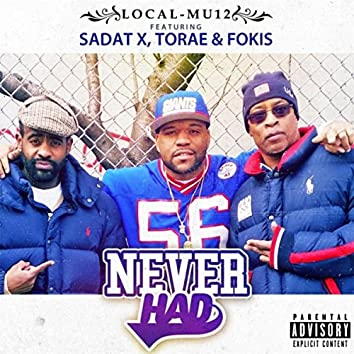 Never Had (feat. Sadat X, Torae & Fokis)