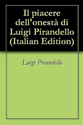 Il piacere dellonestà di Luigi Pirandello