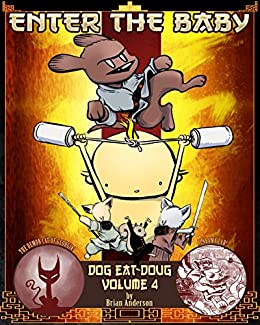 Dog eat Doug Volume 4: Enter the Baby by [Brian Anderson]