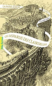 La Passe-miroir (Livre 2) - Les Disparus du Clairdelune par [Christelle Dabos, Laurent Gapaillard]