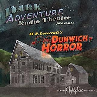The Dunwich Horror                   Autor:                                                                                                                                 H.P. Lovecraft                               Sprecher:                                                                                                                                 H.P. Lovecraft Historical Society                      Spieldauer: 1 Std. und 14 Min.     Noch nicht bewertet     Gesamt 0,0