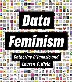 D`Ignazio, C: Data Feminism (Strong Ideas)