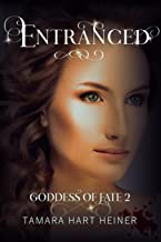 Entranced (Goddess of Fate) (Volume 2)