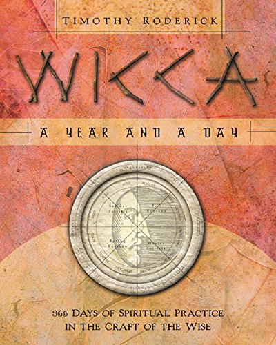Wicca: A Year and a Day: 366 Days of Spiritual Practice in the Craft of the Wise (English Edition)