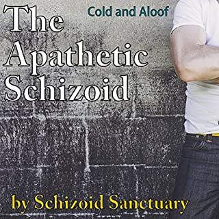 The Apathetic Schizoid: Cold and Aloof audiobook cover art