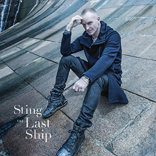 The Last Ship by Sting (2013-05-04)
